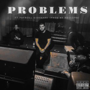 Problems Featuring Payroll Giovanni Produced By Helluva By Ali, AKA Moe Musik, AKA @somearabguy