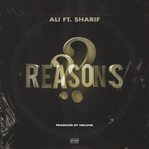 Reasons Featuring Sharif Produced By Helluva By Ali, AKA Moe Musik, AKA @somearabguy